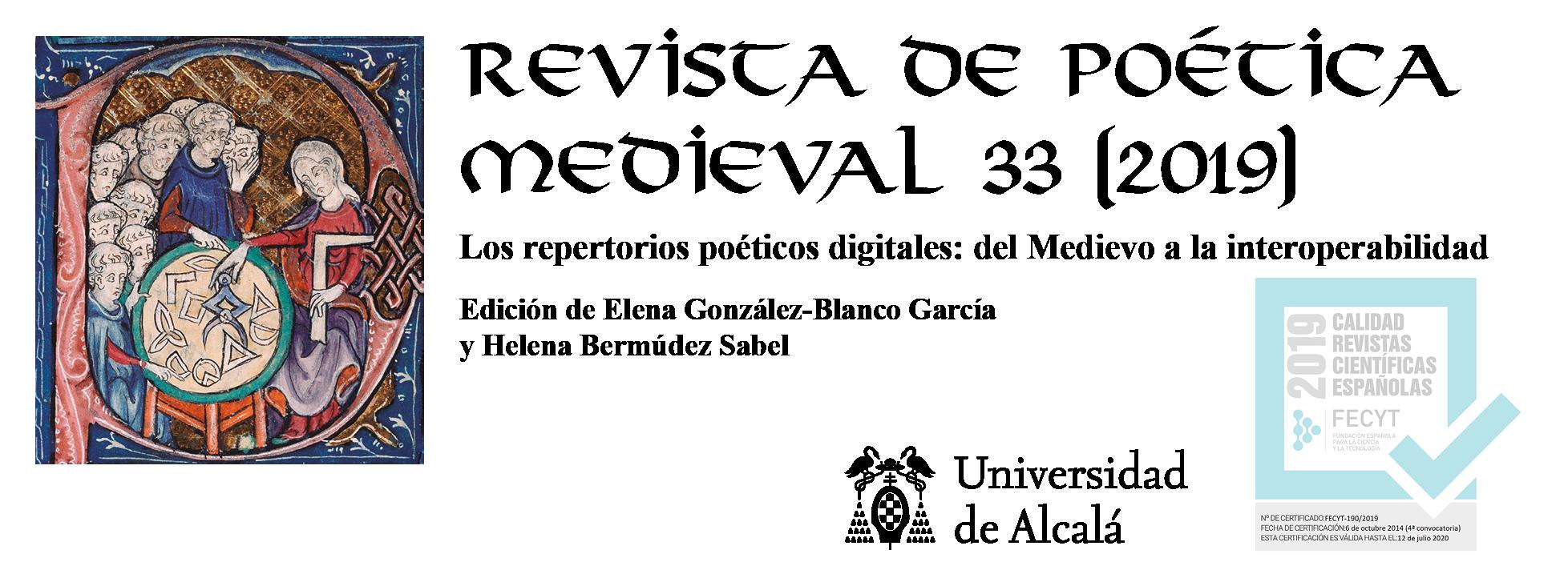 Número especial de laRevista de Poética Medievalsobre los repertorios poéticos digitales, coordinado por Elena González-Blanco y Helena Bermúdez